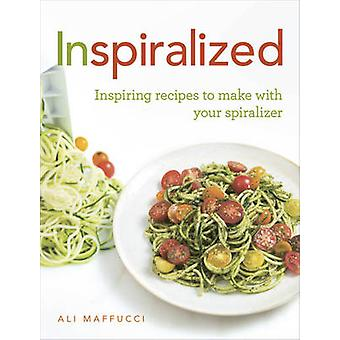 Inspiralized - Inspiring Recipes to Make with Your Spiralizer by Ali M