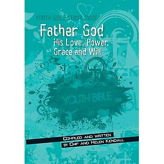 Father God by Chip Kendall - Helen Kendall - 9781860246326 Book