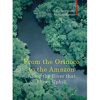 Along the River That Flows Uphill - From the Orinocco to the Amazon by