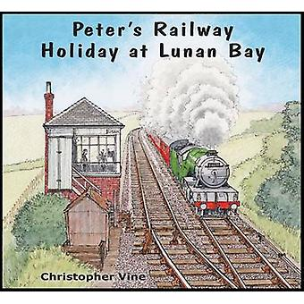 Peter's Railway Holiday at Lunan Bay by Christopher G. C. Vine - 9781