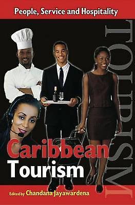 Caribbean Tourism - People - Service and Hospitality by Chandana Jaywa