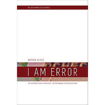 I am Error - The Nintendo Family Computer / Entertainment System Platf