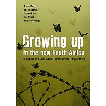 Growing Up in the New South Africa - Childhood and Adolescence in Post