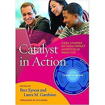 Catalyst in Action - Case Studies of High Impact ePortfolio Practice b