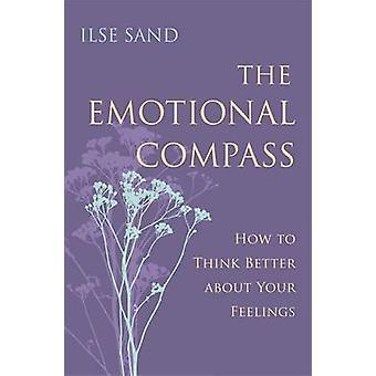 Känslomässiga kompassen - hur man tycker bättre om dina känslor av Ils