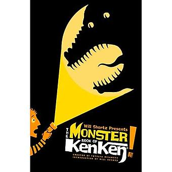 Will Shortz Presents the Monster Book of Kenken: 300 Easy to Hard Logic Puzzles That Make You Smarter