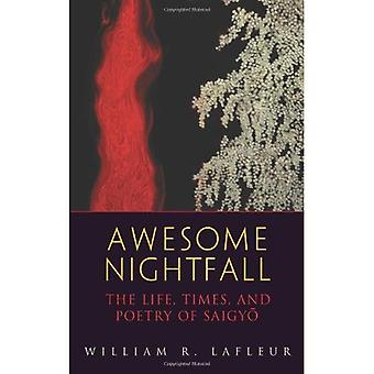 Awesome Nightfall: The Life, Death and Poetry of Saigyo