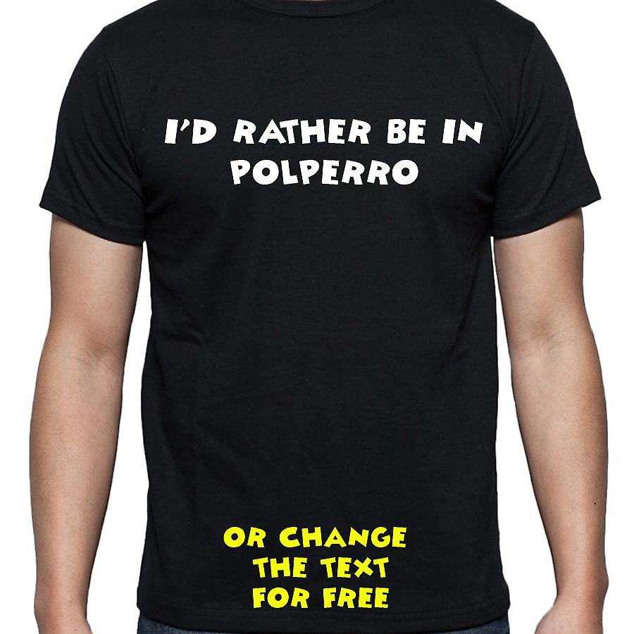 I'd Rather Be In Polperro Black Hand Printed T shirt