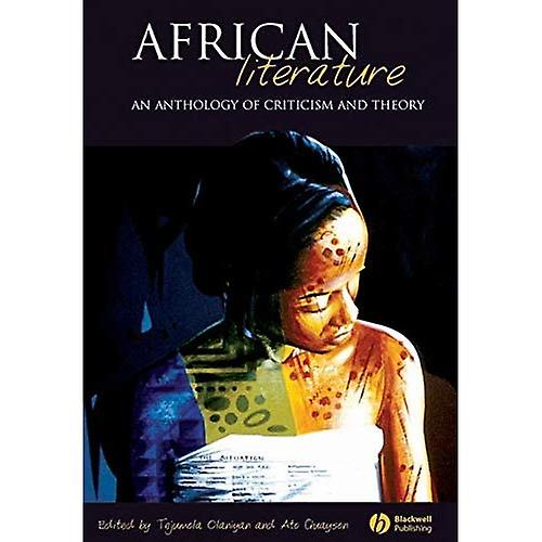African Literature  An Anthology of Criticism and Theory