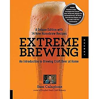 Brassage extrême: Une Introduction au brassage de bières artisanales à la maison, avec 15 nouvelles recettes Homebrew