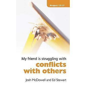 Mijn vriend is vechten met Conflict met anderen (verzonden naar opslaan)