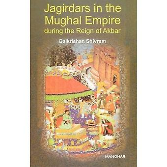 Jagirdars in the Mughal Empire during the Reign of Akbar