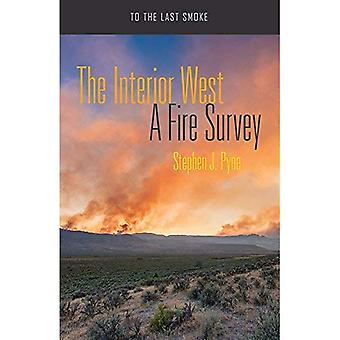 The Interior West: A Fire Survey (To the Last Smoke)