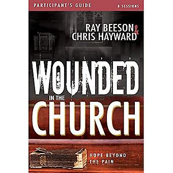 Wounded in the Church Participant's Guide: Hope Beyond the Pain