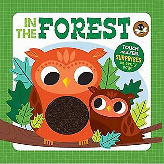 In the Forest (Touch and Feel Surprises) [Board book]