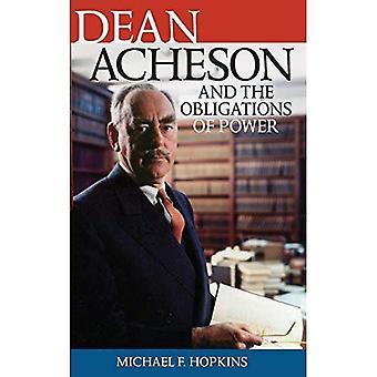 Dean Acheson och skyldigheter Power (biografier i amerikansk utrikespolitik)