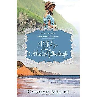 A Hero for Miss Hatherleigh (Regency Brides:� Daughters of Aynsley)