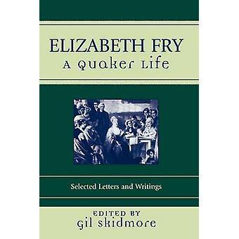 Elizabeth Fry A Quaker leven door Skidmore & Gil