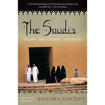 The Saudis Inside the Desert Kingdom by Mackey & Sandra