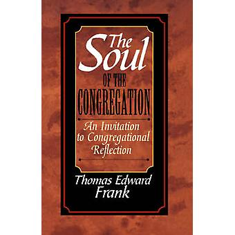 The Soul of the Congregation by Frank & Thomas Edward