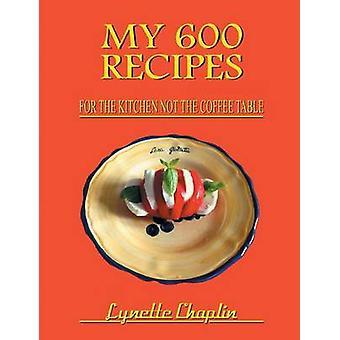 Mes 600 recettes par Chaplin & Lynette