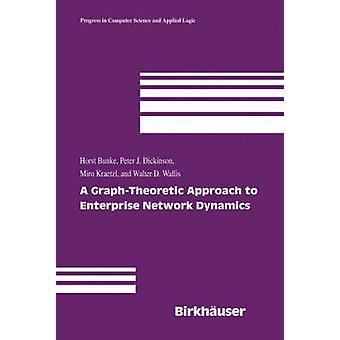 A GraphTheoretic Approach to Enterprise Network Dynamics by Bunke & Horst