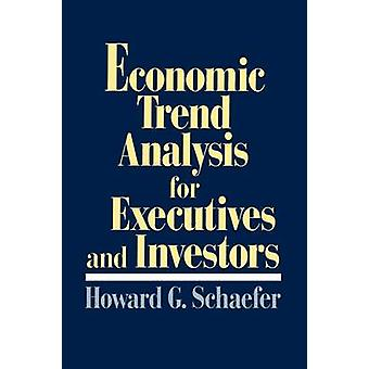 Economic Trend Analysis for Executives and Investors by Schaefer & Howard G.