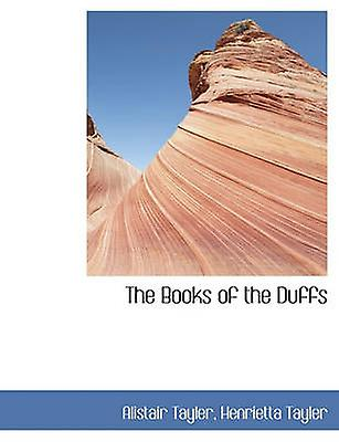 The Books of the Duffs by Tayler & Alistair