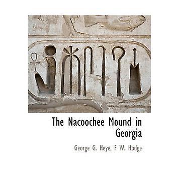 Nacoochee højen i Georgien ved Heye & George G.