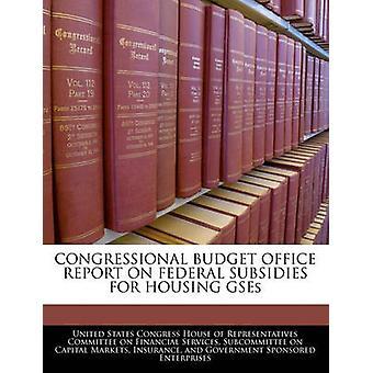 تقرير مكتب ميزانية الكونغرس عن الإعانات الاتحادية ل GSEs السكن بمنزل كونغرس الولايات المتحدة واﻷعض