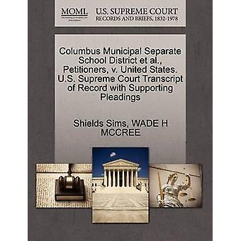 Columbus Municipal Separate School District et al. Petitioners v. United States. U.S. Supreme Court Transcript of Record with Supporting Pleadings by Sims & Shields