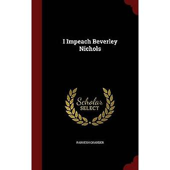 I Impeach Beverley Nichols by Chander & Parvesh