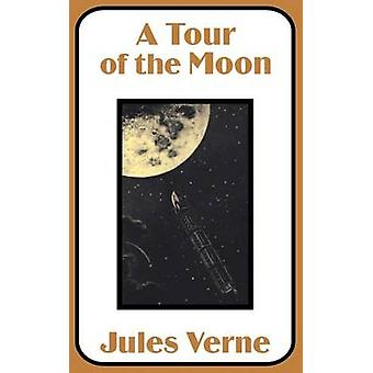 Tour of the Moon A by Verne & Jules