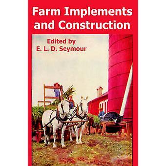 Machines agricoles et Construction par Seymour & E. L. D.