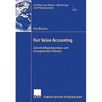 Fair Value Accounting Zweckmigkeitsanalyse Und Konzeptioneller Rahmen von Deppe & Prof. Dr. Hans