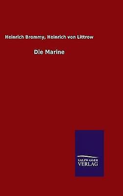 Die Marine by Brommy & Heinrich Littrow & Heinrich von