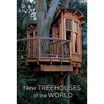 New Treehouses of the World by Pete Nelson - 9780810996328 Book