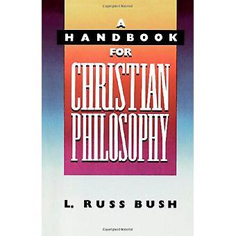 A Handbook for Christian Philosophy by L. Russ Bush - 9780310518211 B