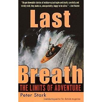Last Breath - The Limits of Adventure by Peter Stark - 9780345441515 B
