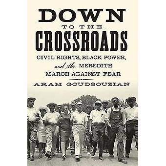 Down to the Crossroads by Aram Goudsouzian - 9780374535520 Book