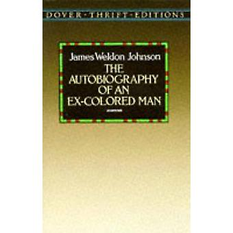 The Autobiography of an Ex-Colored Man (New edition) by James Weldon