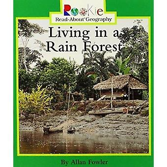 Living in a Rain Forest by Allan Fowler - 9780516270500 Book