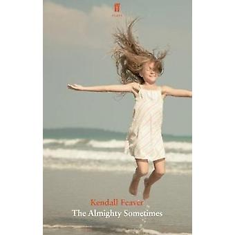 The Almighty Sometimes - 9780571347247 Book