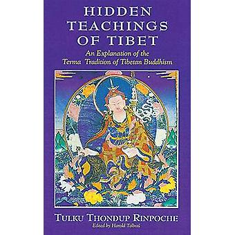The Hidden Teachings of Tibet - An Explanation of the Term Tradition (