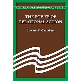 The Power of Relational Action by Edward T Chambers - 9780879463922 B