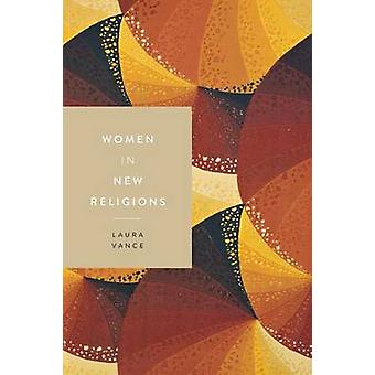 Women in New Religions by Laura L. Vance - 9781479816026 Book