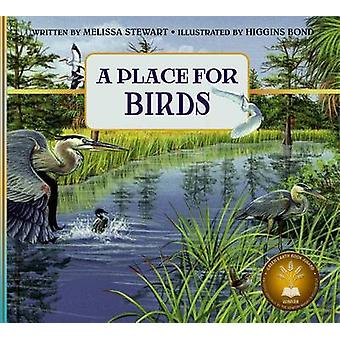 A Place for Birds (Revised Edition) by Melissa Stewart - Higgins Bond