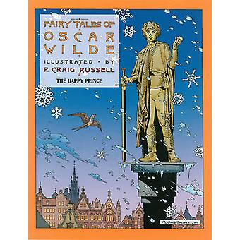The Fairy Tales of Oscar Wilde - Volume 5 - The Happy Prince by P. Crai