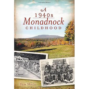 A 1940s Monadnock Childhood by Tom Shultz - 9781609492656 Book