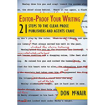 Editor-Proof Your Writing - 21 Steps to the Clear Prose Publishers and
